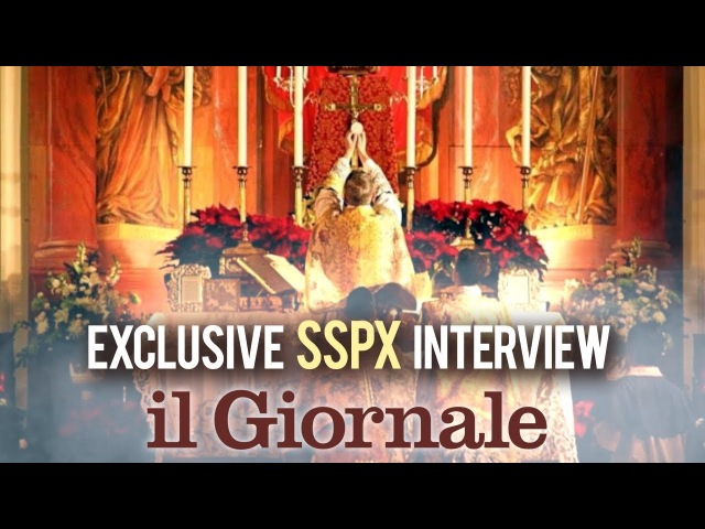 Exclusive SSPX Interview by Italian Newspaper, Il Giornale - with Fr. Fausto Buzzi - 2018