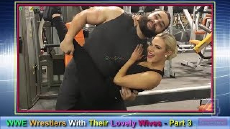 WWE Superstars and Their Wives 2018 Part 3