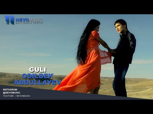 Odilbek Abdullayev - Guli | Одилбек Абдуллаев - Гули