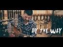 I1 x Gosha - By the Way (Acoustic)