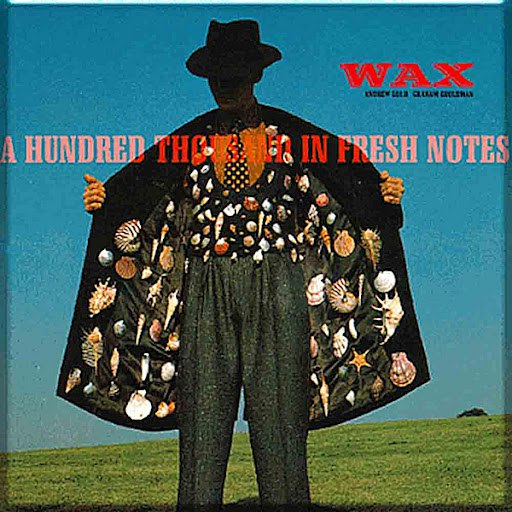 Wax альбом One Hundred Thousand in Fresh Notes