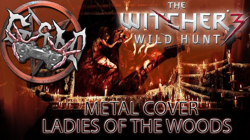 The Witcher 3 soundtrack - Ladyes of the woods - metal cover