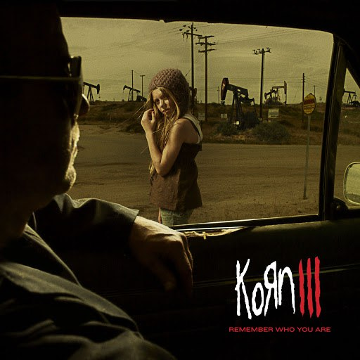 Korn альбом Korn III (Remember Who You Are)