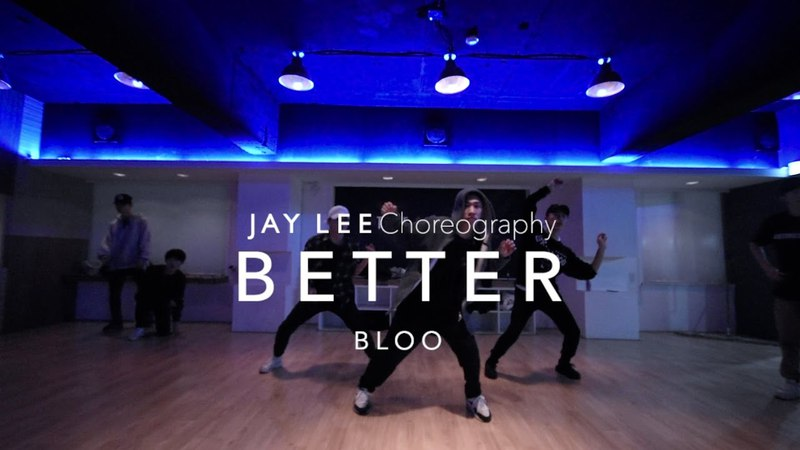 Better - BLOO   Jay Lee Choreography