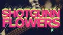 Shotgunn Flowers CLAWBAR 24 03 18