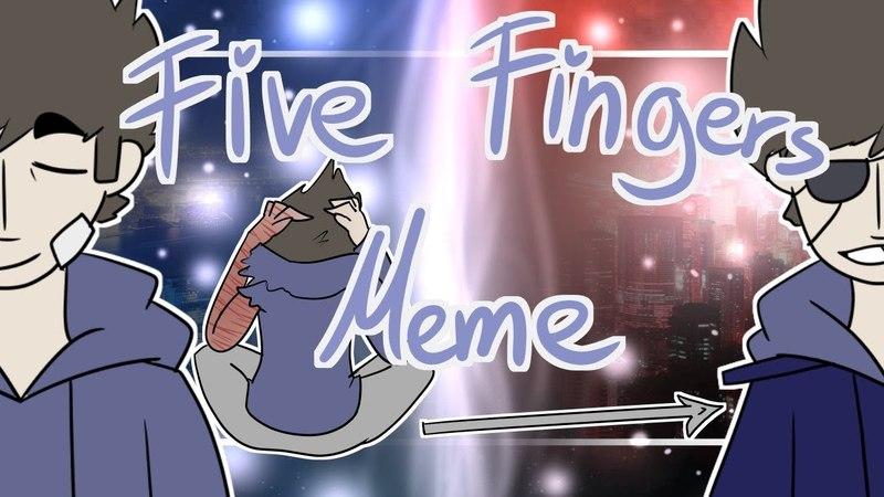 Five Fingers meme mattsworld eddsworld GORE WARNING
