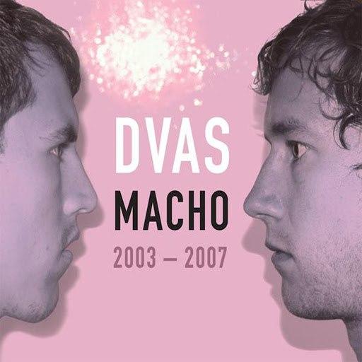 Dvas альбом Macho 2003 - 2007
