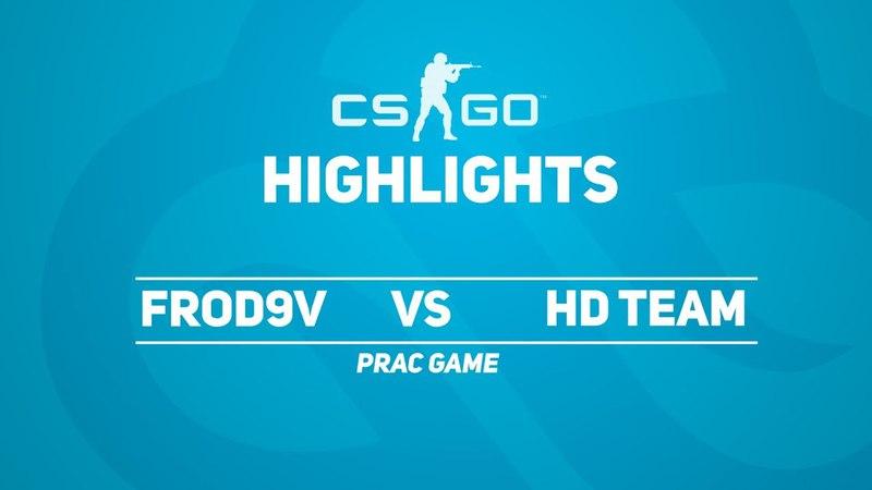 CSGO HIGHLIGHTS FROD9V VS HD TEAM DE CBBLE PRAC GAME