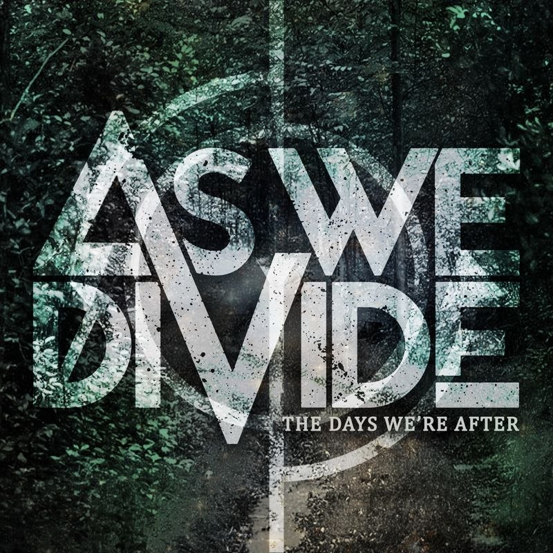 As We Divide - The Days We're After (2017)