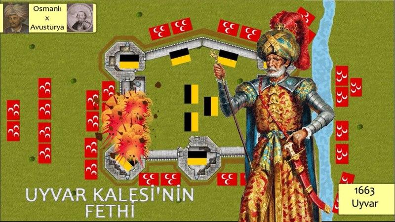 Uyvar Kalesi'nin Fethi || 1663-1664 Osmanlı-Avusturya Savaşı || 2D Savaş