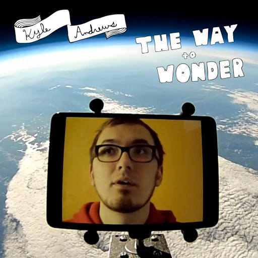 Kyle Andrews альбом The Way to Wonder (Single Version)