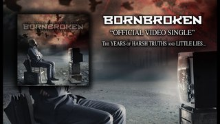 BornBroken - The Years of Harsh Truths and Little Lies (Official Music Video)