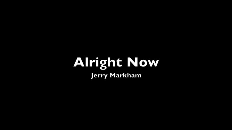 Alright Now - Jerry Markham