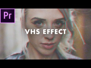 Retro VHS Look in Premiere Pro CC 2018 (with Grading and Overlays) | Easy Tutorial