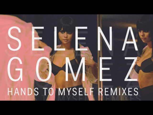 Selena Gomez - Hands to Myself (KANDY Remix)