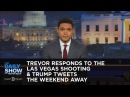 Trevor Responds to the Las Vegas Shooting Trump Tweets the Weekend Away: The Daily Show