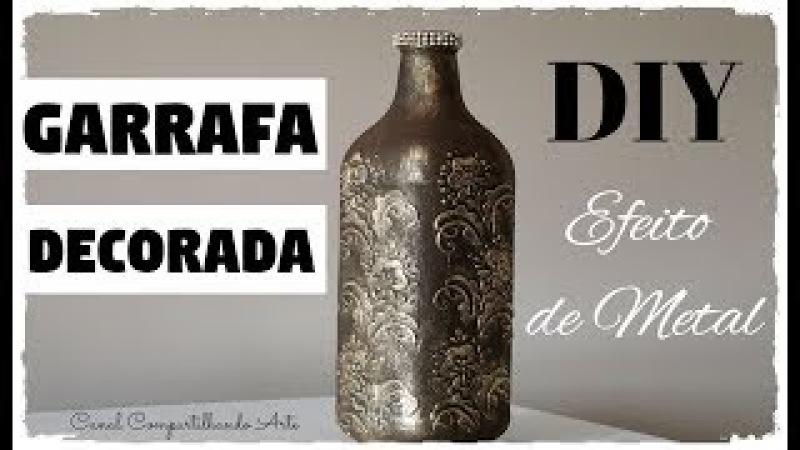 GARRAFA DECORADA COM EFEITO DE METAL - DIY Artesanato e decoração do Compartilhando Arte