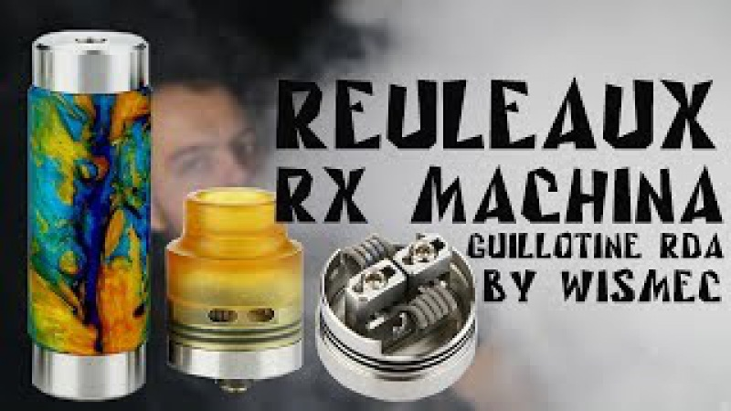 Reuleaux RX Machina with Guillotine RDA Kit by WISMEC Детальный обзор