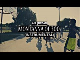 Montana of 300 - Air Jordan (Instrumental) (Prod. By Young Kico)