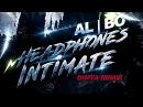 Al l bo - Headphones Intimate (DIMTA Remix)