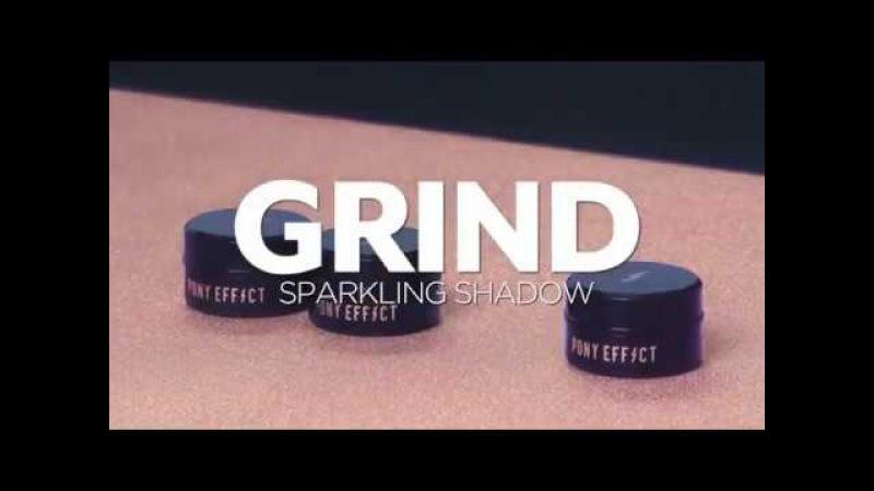 [PONY EFFECT] GRIND SPARKLING SHADOW