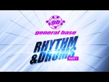 General Base - Rhythm &amp Drums (Part 1)