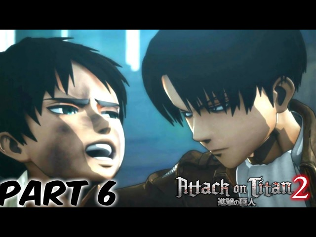 Attack On Titan 2 - (AOT2) Gameplay Walkthrough [HD PC MAX] Part 6 - No Commentary