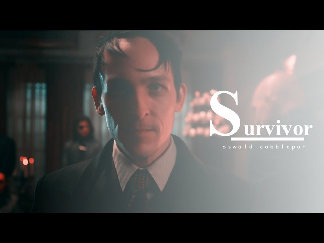 Oswald cobblepot ♔ survivor.