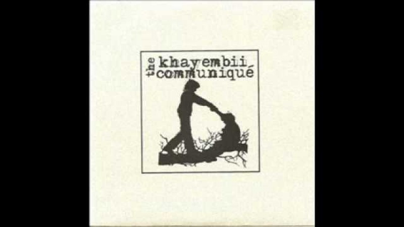 The Khayembii Communique - A Year and an Ocean