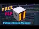 Future House Bounce FLP Fl studio style [oliver heldens, curbi, mesto bruh]