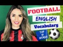 Talk about Football in English: Learn the Most Common Words and Phrases in Football