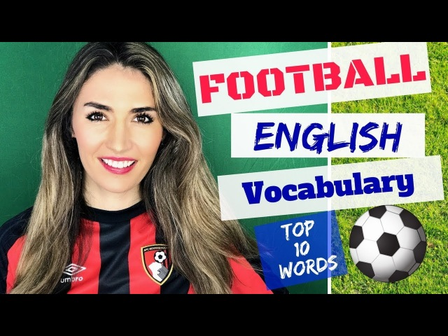 Talk about Football in English Learn the Most Common Words and Phrases in Football