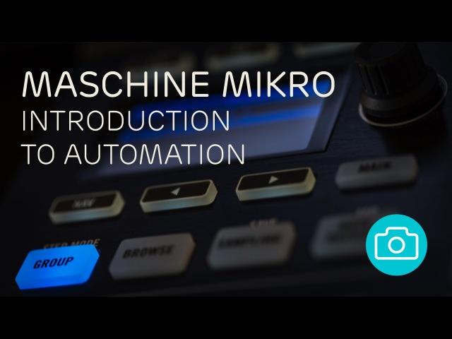 Maschine Mikro MkII - Automation