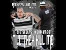 MERO VAGO BIG SLEEPS - Til They Kill Me (Maña De Gangeros XV3 MDGs) Rap Music Video