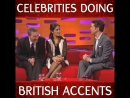 Celebrities dying british accent