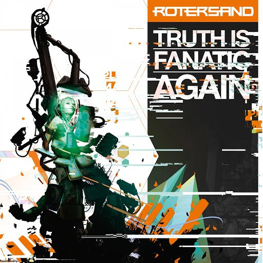 Rotersand альбом Truth Is Fanatic Again