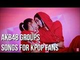 AKB48 GROUPS SONGS FOR KPOP FANS