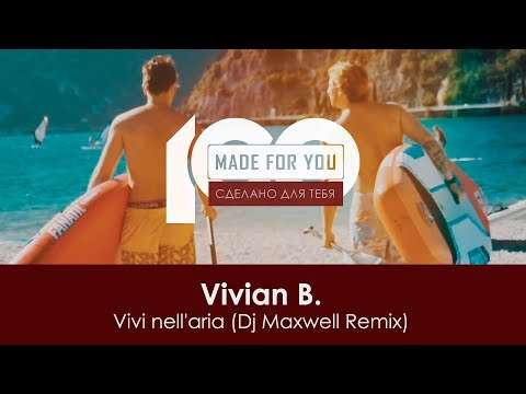 Vivian B. - Vivi nell'aria (Dj Maxwell Remix) [100% Made For You]
