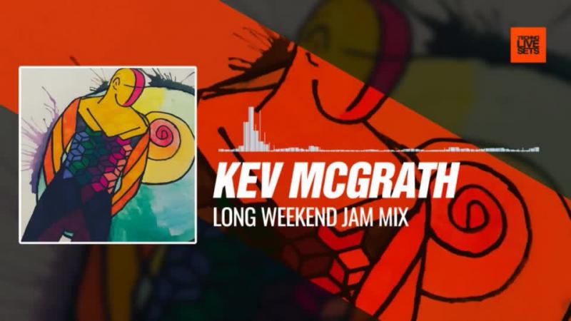 Kev McGrath Long weekend jam mix 16 11 2017 Music Periscope Techno