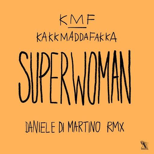 Kakkmaddafakka альбом Superwoman (Daniele Di Martino Remix)