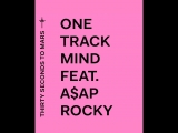 ONE TRACK MIND ft. A$AP ROCKY