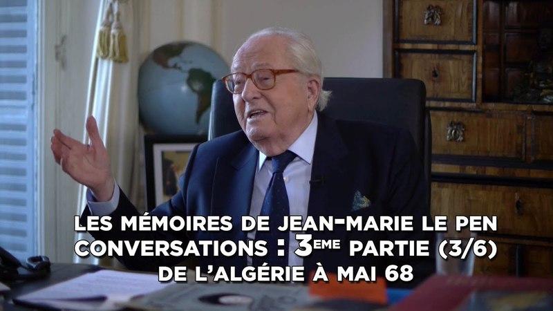 Les mémoires de Jean Marie Le Pen un destin français de l'Algérie à Mai 68 3ème partie