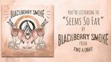 Blackberry Smoke - Seems So Far (Audio)