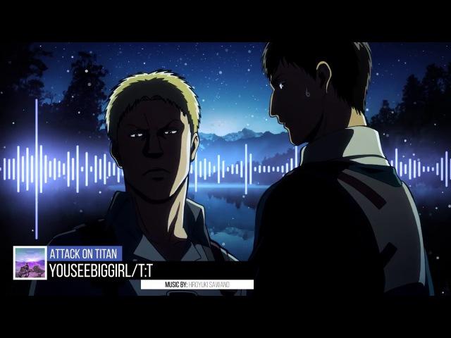 เสียงเพลง Reiner and Bertholdt Transformation Music - YouSeeBigGirl-T-T Attack on Titan Se