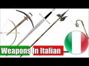 Medieval Weapons In Italian - Learning From A Native