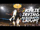 Kyrie Irving Acrobatic Layup Compilation