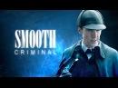 Sherlock Holmes Smooth Criminal