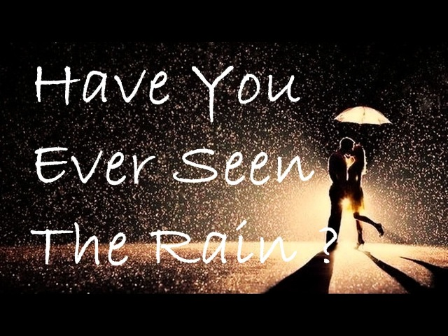 Have You Ever Seen The Rain Creedence Clearwater Revival lyrics