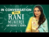 Rani Mukerji If I realise people don't want to see me, I need to pack my bag &amp take care of Adira