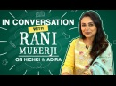 Rani Mukerji: I don't want to snatch away Adira's childhood just because her parents are achievers